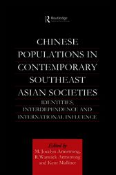 Chinese Populations in Contemporary Southeast Asian Societies by M. Jocelyn Armstrong