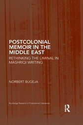 Postcolonial Memoir in the Middle East by Norbert Bugeja