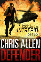Defender: The Alex Morgan Interpol Spy Thriller Series (Intrepid 1) by Chris Allen