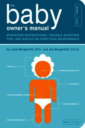 The Baby Owner's Manual by Louis Borgenicht