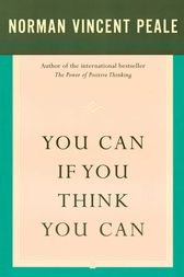 You Can If You Think You Can by Dr. Norman Vincent Peale