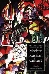 The Cambridge Companion to Modern Russian Culture by Nicholas Rzhevsky