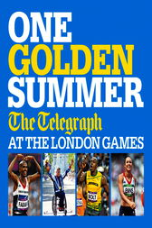 One Golden Summer – The Telegraph at the London Games.