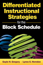 Differentiated Instructional Strategies for the Block Schedule by Gayle H. Gregory