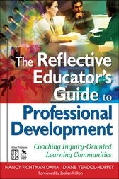 The Reflective Educator's Guide to Professional Development by Nancy Fichtman Dana