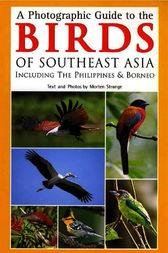 A Photographic Guide to the Birds of Southeast Asia by Morten Strange