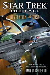 Star Trek: The Fall: Revelation and Dust by David R. George III