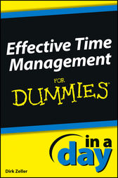 Effective Time Management In a Day For Dummies by Dirk Zeller