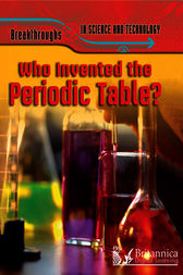Who Invented The Periodic Table? by Nigel Saunders