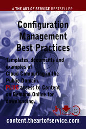 Configuration Management Best Practices - Templates, Documents and Examples of Configuration Management in the Public Domain PLUS access to content.theartofservice.com for downloading
