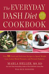 The Everyday DASH Diet Cookbook by Marla Heller