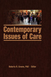 Contemporary Issues of Care by Roberta R. Greene