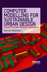 Computer Modelling for Sustainable Urban Design by Darren Robinson