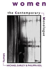 The Contemporary Monologue: Women by Michael Earley