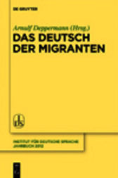 Das Deutsch der Migranten by Arnulf Deppermann