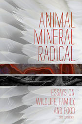 Animal, Mineral, Radical by BK Loren