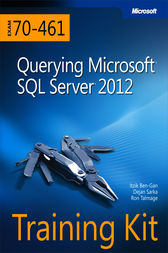 Training Kit (Exam 70-461): Querying Microsoft SQL Server 2012 by Itzik Ben-Gan