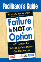 Facilitator's Guide to Failure Is Not an Option® by Alan M. Blankstein