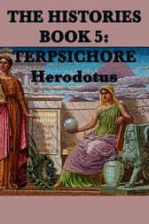 The Histories Book 5: Tersichore by Herodotus