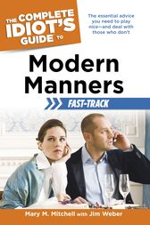 The Complete Idiot's Guide to Modern Manners Fast-Track by Jim Weber