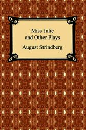 Miss Julie and Other Plays by August Strindberg