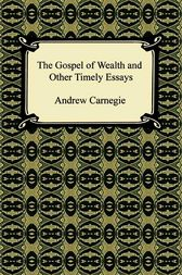 the gospel of wealth and other timely essays pdf Plain free ebooks in pdf format niv gospel of john ebook the daily devotional series  chapter 6 gospel fluency the gospel of wealth and other timely essays the.