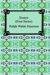 ralph emerson essays first series Essays: first series - ralph waldo emerson.