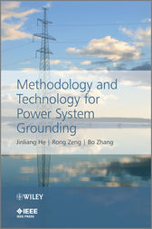 Methodology and Technology for Power System Grounding by Jinliang He