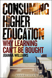 Consuming Higher Education by Joanna Williams