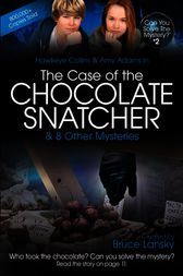 The Case of the Chocolate Snatcher by Bruce Lansky
