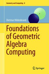 Foundations of Geometric Algebra Computing by Dietmar Hildenbrand