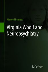 Virginia Woolf and Neuropsychiatry by Maxwell Bennett