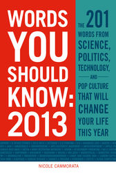 Words You Should Know 2013 by Nicole Cammorata