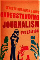 Understanding Journalism by Lynette Sheridan Burns