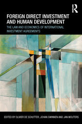Foreign Direct Investment and Human Development by Olivier De Schutter