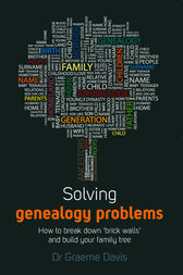 Solving Genealogy Problems by Dr Graeme Davis