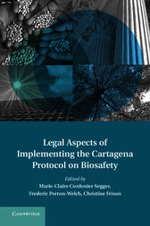Legal Aspects of Implementing the Cartagena Protocol on Biosafety by Marie-Claire Cordonier Segger
