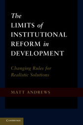 The Limits of Institutional Reform in Development by Matt Andrews