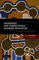 Aboriginal and Torres Strait Islander Education by Kaye Price