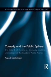 Comedy and the Public Sphere by Arpad Szakolczai