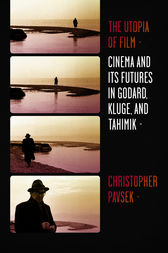 The Utopia of Film by Christopher Pavsek