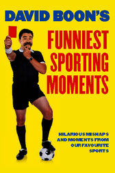 David Boon's Funniest Sporting Moments by David Boon