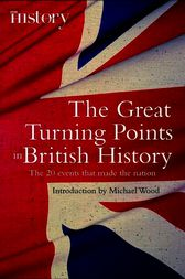 The Great Turning Points of British History by Michael Wood