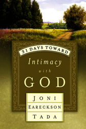 31 Days Toward Intimacy with God by Joni Eareckson Tada