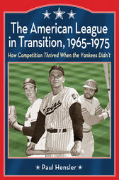 The American League in Transition, 1965-1975