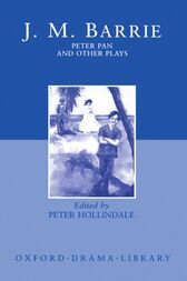 Peter Pan and Other Plays by J. M. Barrie
