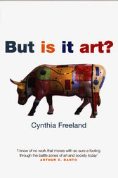 But Is It Art? by Cynthia Freeland