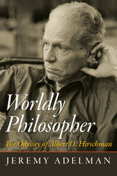 Worldly Philosopher by Jeremy Adelman