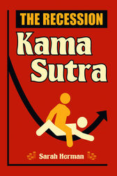 The Recession Kama Sutra by Sarah Herman