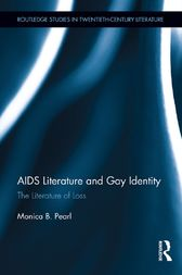 AIDS Literature and Gay Identity by Monica B. Pearl